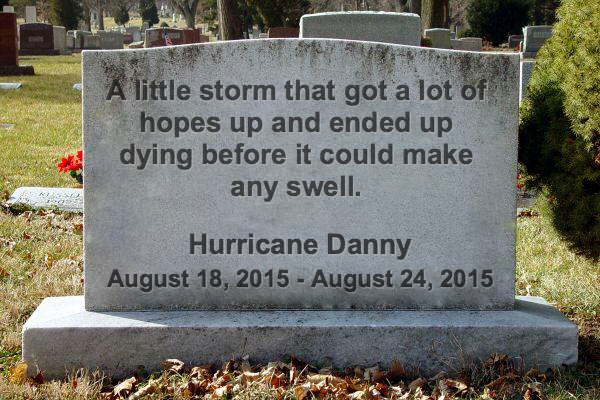 Hurricane Danny Died - No Surf for you!